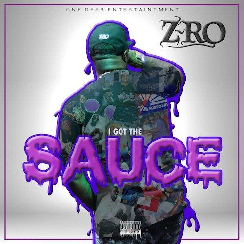 "Z-Ro – ""I Got The Sauce"""