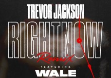 "Trevor Jackson Feat. Wale – ""Right Now (Remix)"""