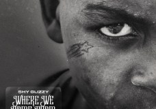 """Shy Glizzy Feat. YoungBoy Never Broke Again – """"Where We Come From"""""""