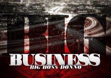 "Big Boss Donno – ""Big Business"""