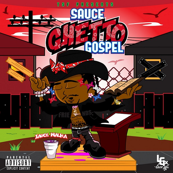Sauce Walka – 'Sauce Ghetto Gospel' (Stream)