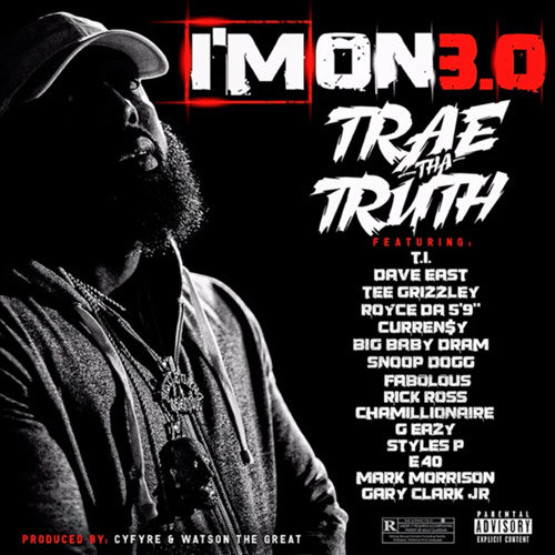"""Trae Tha Truth Feat. A Lot Of People – """"I'm On 3.0"""" (Video)"""