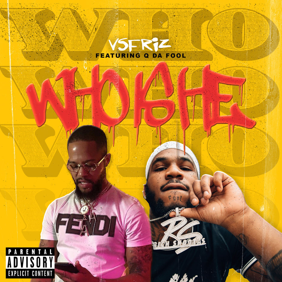 "VsFriz Feat. Q Da Fool – ""Who Is He"""
