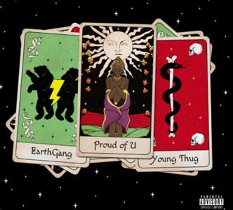 EarthGang Ft. Young Thug – Proud Of U