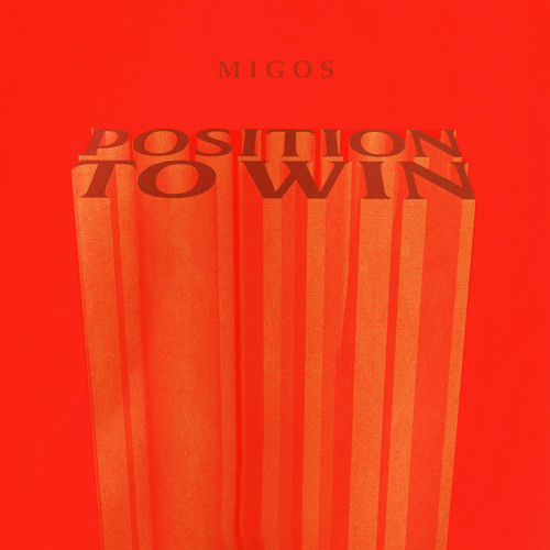 "Migos – ""Position To Win"""