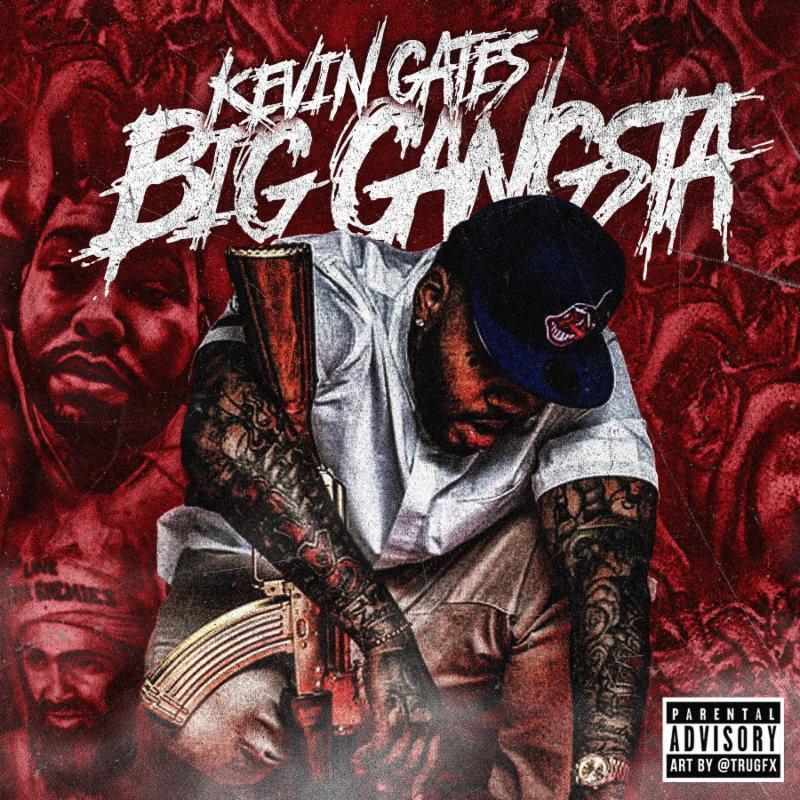 """Kevin Gates – """"Big Gangsta"""""""