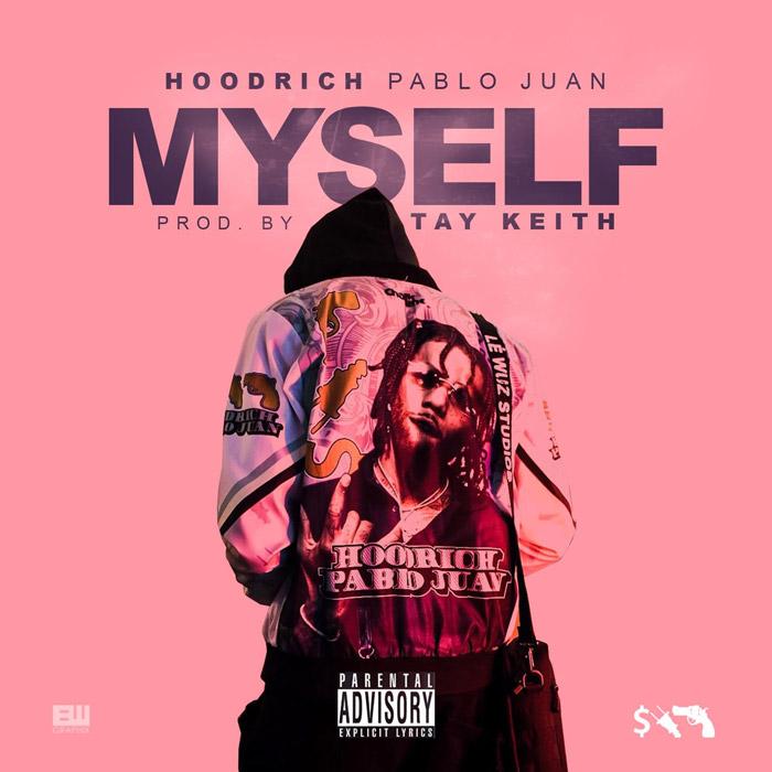 "Hoodrich Pablo Juan – ""Myself"""