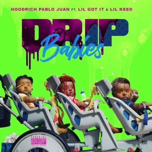 """Hoodrich Pablo Juan Feat. Lil Gotit & Lil Keed – """"Drip Babies"""""""