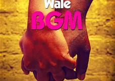 "Wale – ""BGM"""