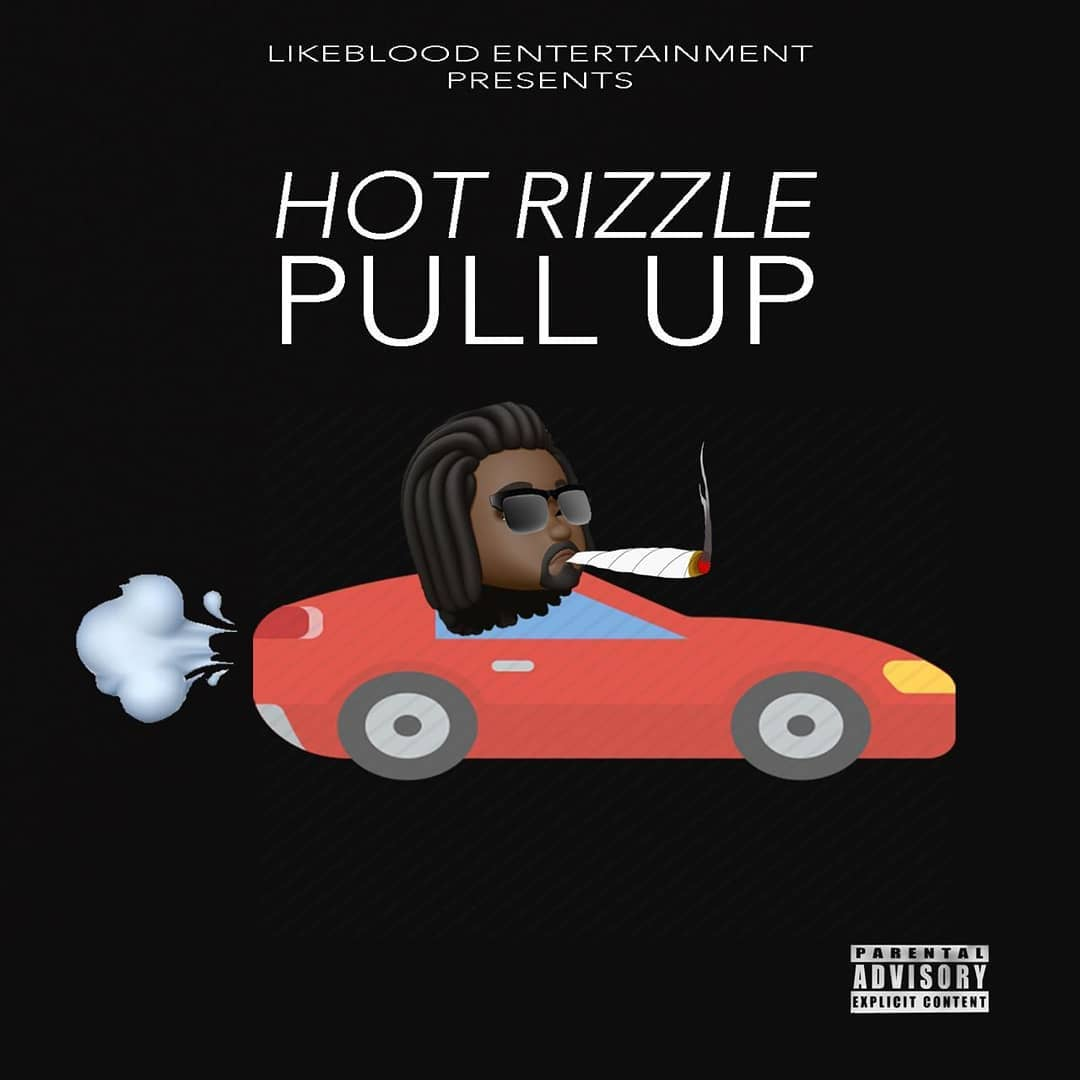 """Hot Rizzle – """"Pull Up"""""""