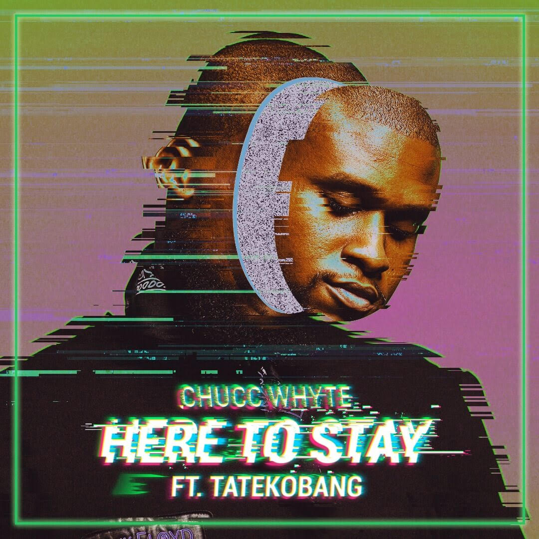 """Chucc WhYte Feat. Tate Kobang – """"Here To Stay"""" (Video)"""