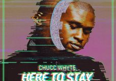 "Chucc WhYte Feat. Tate Kobang – ""Here To Stay"" (Video)"