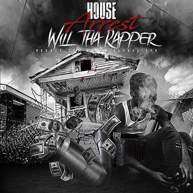 WillThaRapper – 'House Arrest' (Stream)