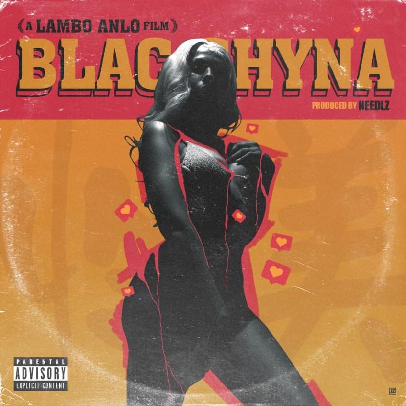 "Lambo Anlo – ""Blac Chyna"""