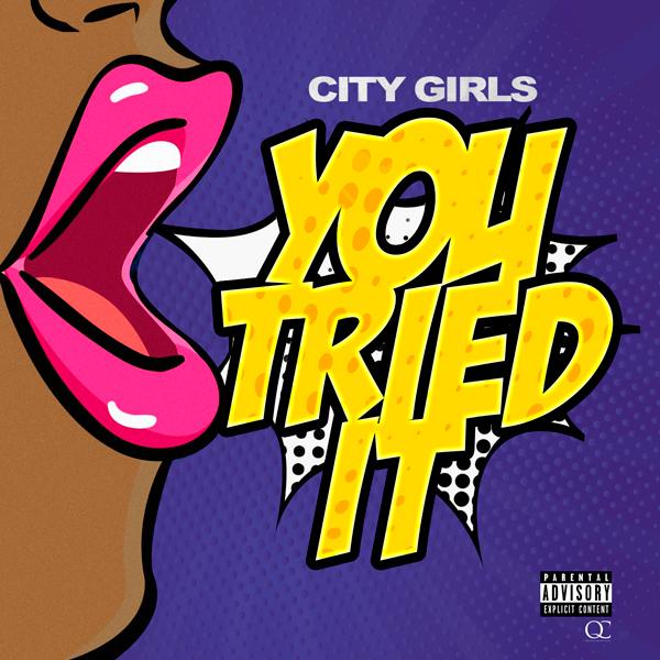 """City Girls – """"You Tried It"""""""