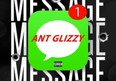 "Ant Glizzy – ""Message"""