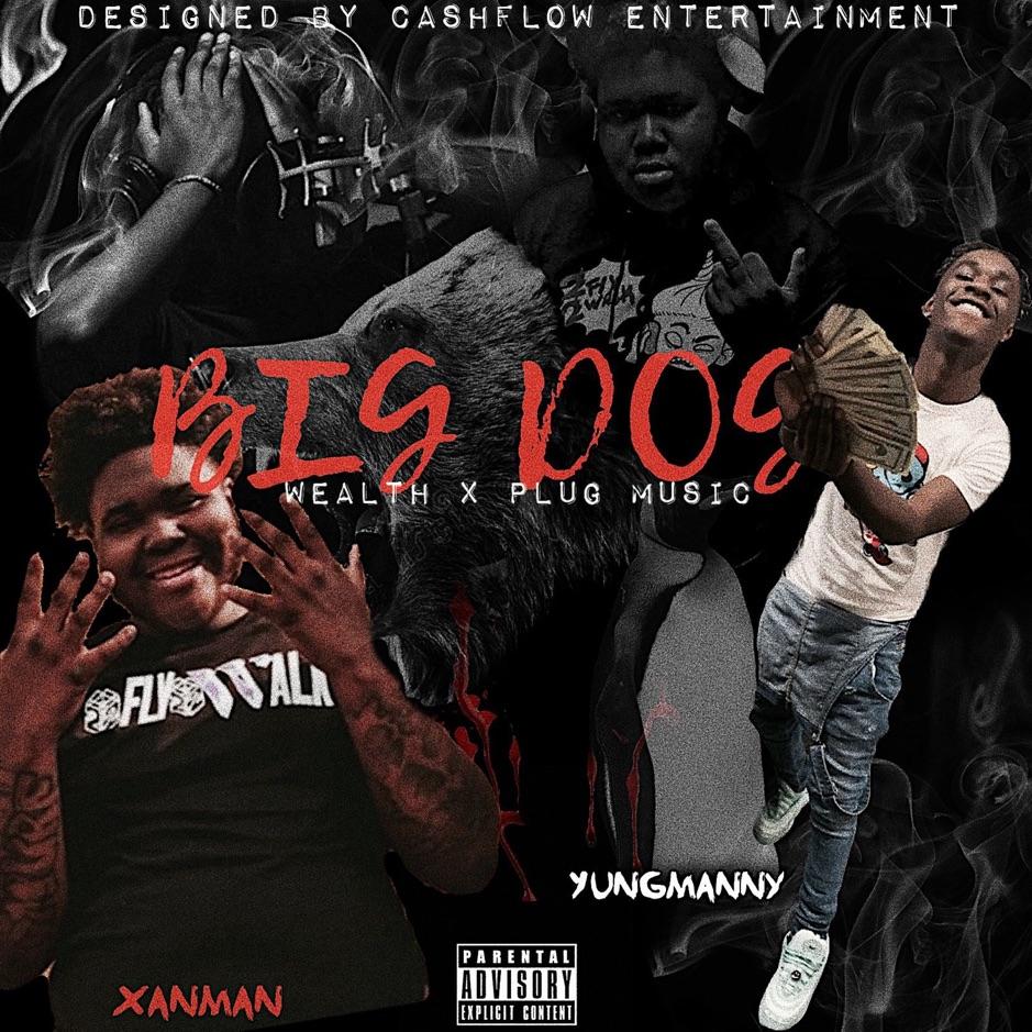 "Xanman Feat. YungManny – ""Big Dog"""