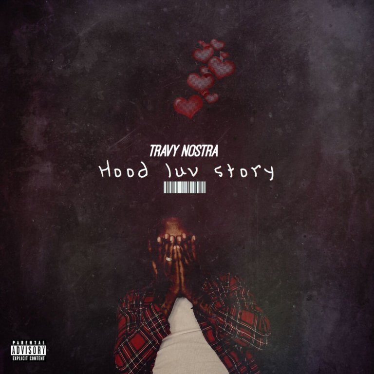 Travy Nostra – 'Hood Luv Story' (Stream)