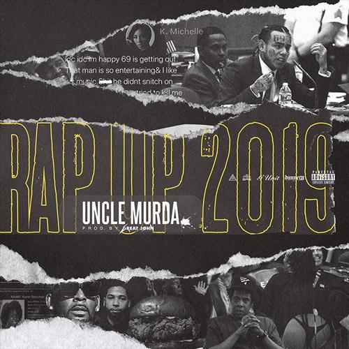 Skillz & Uncle Murda Drop Their 2019 Rap Ups