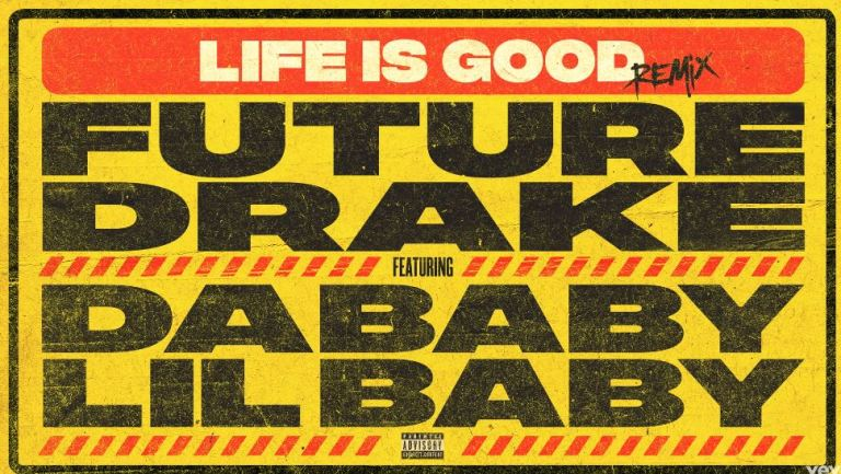 "Future & Drake Feat. DaBaby & Lil Baby – ""Life Is Good (Remix)"""