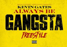 "Kevin Gates – ""Always Be Gangsta"""