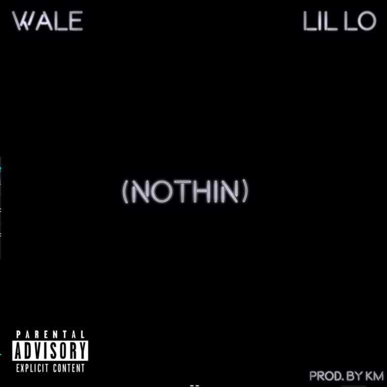 Lil Lo Feat. Wale – Nothin