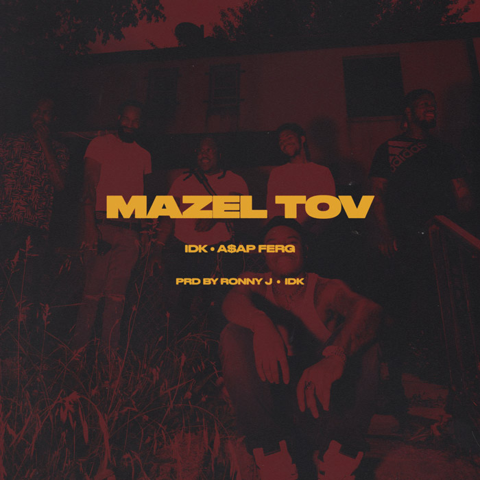 "IDK & A$AP Ferg – ""Mazel Tov"""