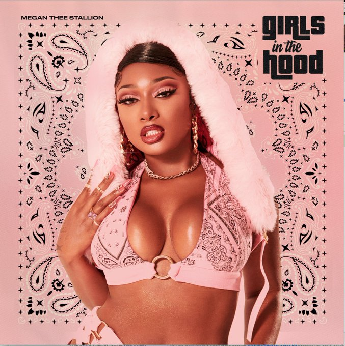 "Megan Thee Stallion – ""Girls In The Hood"""