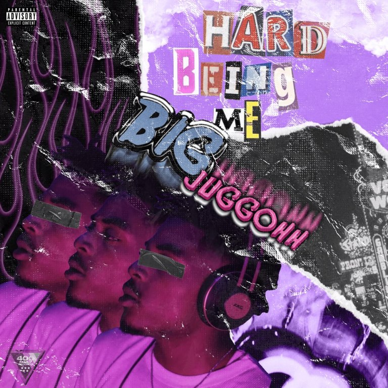 BIGJUGGOHH – 'Hard Being Me' (Stream)
