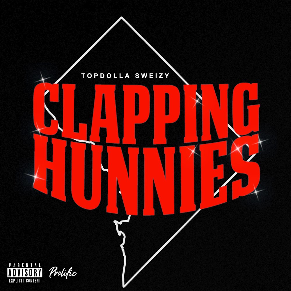 "Topdolla Sweizy – ""Clapping Hunnies"""