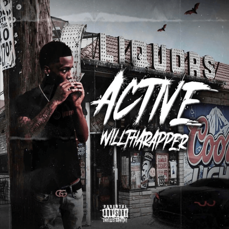 WillThaRapper – 'Active' (Stream)