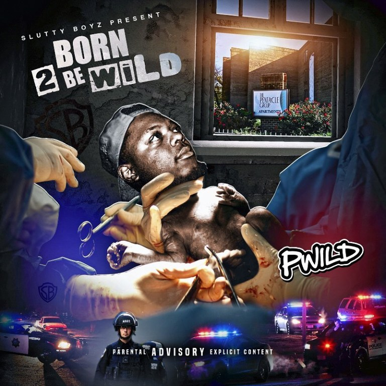 P-Wild – 'Born 2 Be Wild' (Mixtape)