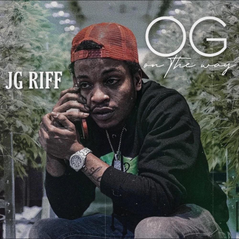 "JG Riff – ""OG On The Way"""