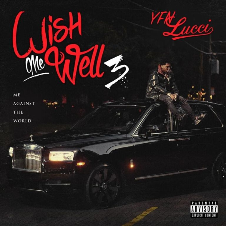 "YFN Lucci – 'Wish Me Well 3: Me Against The World' (Stream); ""Both Of Us"" (Feat. Rick Ross & Layton Greene) (Video)"