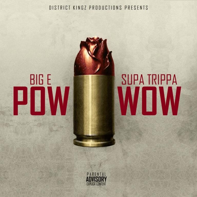 "Big E & Supa Trippa – ""Pow Wow"""