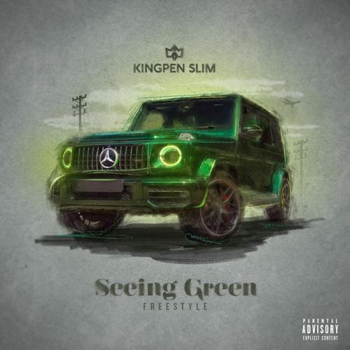 "Kingpen Slim – ""Seeing Green (Freestyle)"""