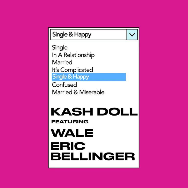 "Kash Doll Feat. Wale & Eric Bellinger – ""Single & Happy"""
