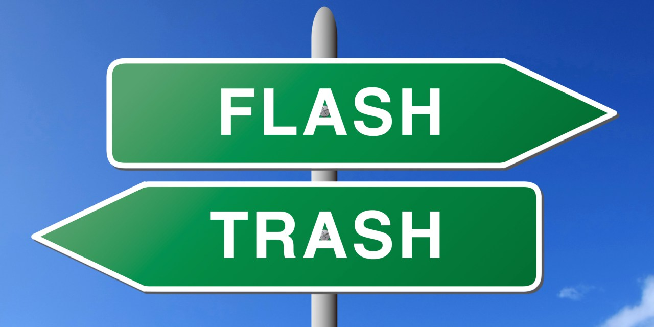 Flash, Trash and data-driven infrastructures!