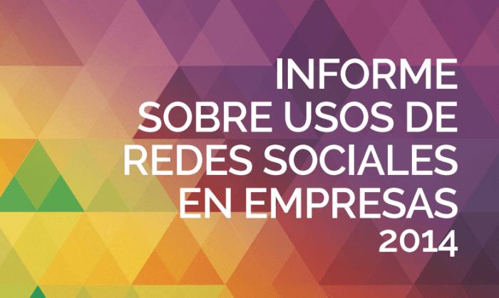 Informe sobre usos de redes sociales en empresas, 2014