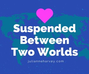 Suspended Between Two Worlds
