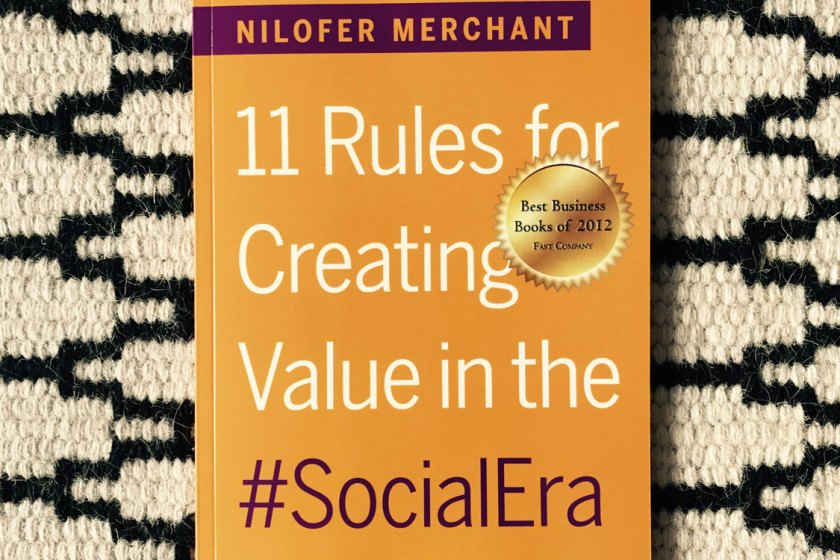 Das Ende des industriellen Zeitalters: Nilofer Merchants »11 Rules for Creating Value in the Social Era«