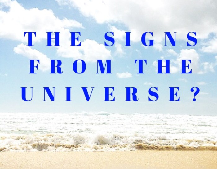 SIGNS FROM THE UNIVERSE AND HOW MANY MISINTERPRET THEM!