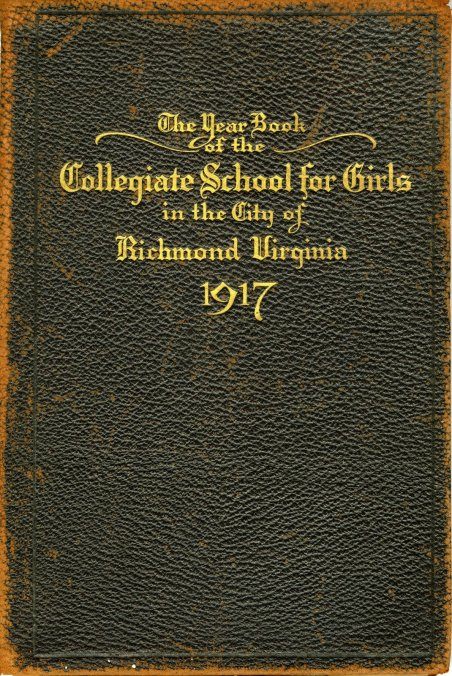 ""\""""The Year Book of the Collegiate School for Girls in the City of Richmond, 1917""""""452|676|?|en|2|9c9f38c561011fdd548678f9f6126d59|False|UNLIKELY|0.44215303659439087