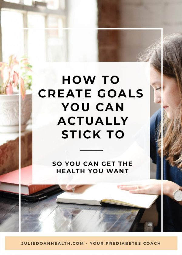 How to create goals you can actually stick to, so that you can improve your health and prediabetes