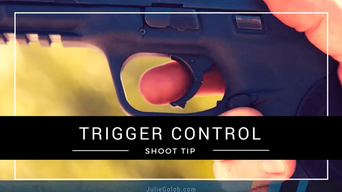 SHOOT Tip - Trigger Control