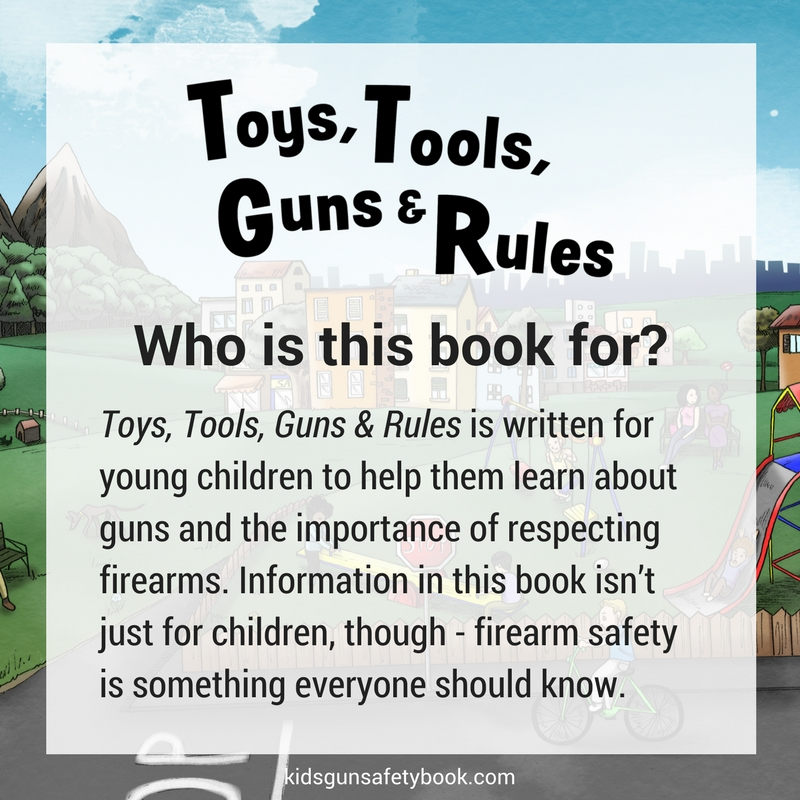 Toys, Tools, Guns & Rules: Who is this for? #kidsgunsafetybook