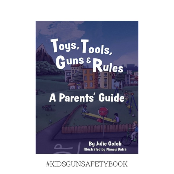 Download & Print Toys, Tools, Guns & Rules: A Parents' Guide