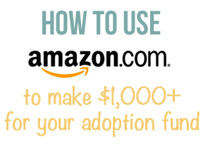 How to use amazon.com to make $1,000 for your adoption fund