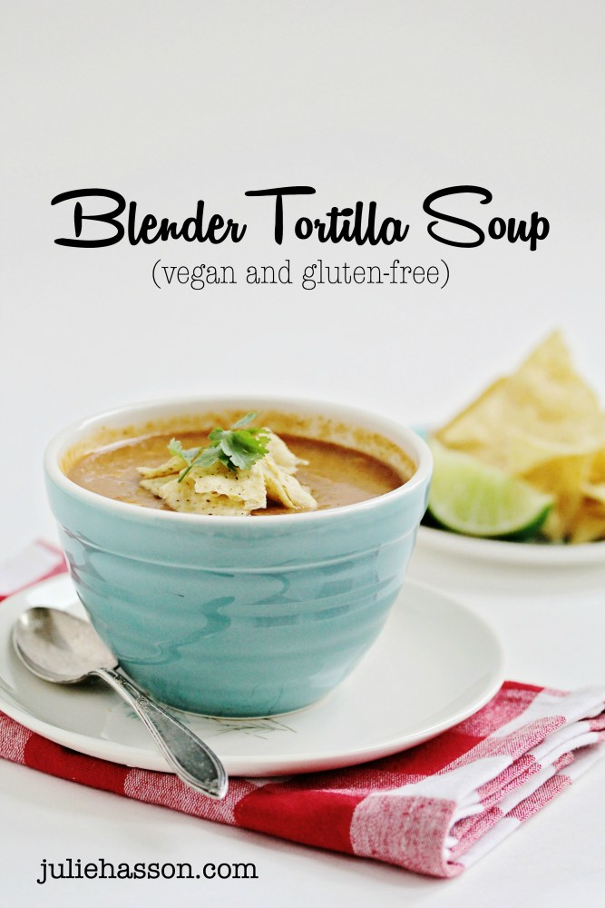 Easy Peasy Gluten-Free + Vegan Blender Tortilla Soup