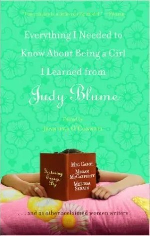 Everything I Needed to Know About Being a Girl I Learned from Judy Blume - Print Cover